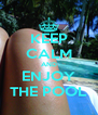 KEEP CALM AND ENJOY THE POOL - Personalised Poster A4 size
