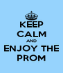 KEEP CALM AND ENJOY THE PROM - Personalised Poster A4 size