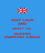 KEEP CALM AND ENJOY THE  QUEEN'S DIAMOND JUBILEE - Personalised Poster A4 size
