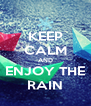 KEEP CALM AND ENJOY THE RAIN - Personalised Poster A4 size