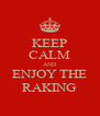 KEEP CALM AND ENJOY THE RAKING - Personalised Poster A4 size