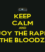 KEEP CALM AND ENJOY THE RAPING FROM THE BLOODZ CLAN - Personalised Poster A4 size