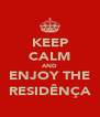 KEEP CALM AND ENJOY THE RESIDÊNÇA - Personalised Poster A4 size