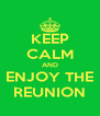 KEEP CALM AND ENJOY THE REUNION - Personalised Poster A4 size