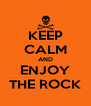 KEEP CALM AND ENJOY THE ROCK - Personalised Poster A4 size