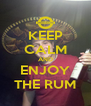 KEEP CALM AND ENJOY THE RUM - Personalised Poster A4 size