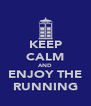 KEEP CALM AND ENJOY THE RUNNING - Personalised Poster A4 size