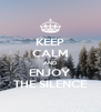 KEEP CALM AND ENJOY THE SILENCE - Personalised Poster A4 size