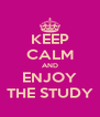 KEEP CALM AND ENJOY THE STUDY - Personalised Poster A4 size
