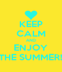 KEEP CALM AND ENJOY THE SUMMER! - Personalised Poster A4 size
