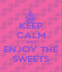 KEEP CALM AND ENJOY THE SWEETS - Personalised Poster A4 size