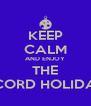 KEEP CALM AND ENJOY THE THE CONCORD HOLIDAY PARTY - Personalised Poster A4 size