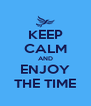 KEEP CALM AND ENJOY THE TIME - Personalised Poster A4 size
