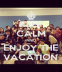 KEEP CALM AND ENJOY THE VACATION - Personalised Poster A4 size