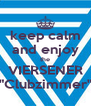 "keep calm and enjoy the VIERSENER ""Clubzimmer"" - Personalised Poster A4 size"