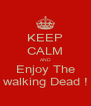 KEEP CALM AND Enjoy The walking Dead ! - Personalised Poster A4 size