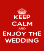 KEEP CALM AND ENJOY THE WEDDING - Personalised Poster A4 size