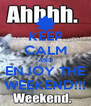 KEEP CALM AND ENJOY THE WEEKEND!!! - Personalised Poster A4 size