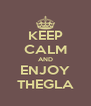 KEEP CALM AND ENJOY THEGLA - Personalised Poster A4 size