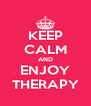 KEEP CALM AND ENJOY THERAPY - Personalised Poster A4 size