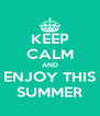 KEEP CALM AND ENJOY THIS SUMMER - Personalised Poster A4 size