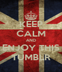 KEEP CALM AND ENJOY THIS TUMBLR - Personalised Poster A4 size