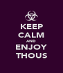KEEP CALM AND ENJOY THOUS - Personalised Poster A4 size