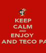 KEEP CALM AND ENJOY  TICO AND TECO PARTY  - Personalised Poster A4 size