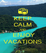 KEEP CALM AND  ENJOY VACATIONS - Personalised Poster A4 size