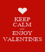 KEEP CALM and ENJOY VALENTINES - Personalised Poster A4 size