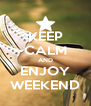 KEEP CALM AND ENJOY WEEKEND - Personalised Poster A4 size