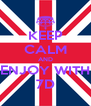 KEEP CALM AND ENJOY WITH 7D - Personalised Poster A4 size