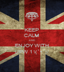 KEEP CALM AND ENJOY WITH UPW 1 \(´▽`)/ - Personalised Poster A4 size