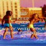 KEEP CALM AND ENJOY WITH YOUR BEST FRIENDS - Personalised Poster A4 size