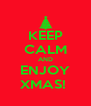 KEEP CALM AND ENJOY XMAS!  - Personalised Poster A4 size