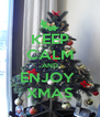 KEEP CALM AND ENJOY  XMAS - Personalised Poster A4 size