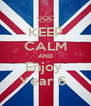 KEEP CALM AND Enjoy  Year 6  - Personalised Poster A4 size
