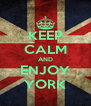 KEEP CALM AND ENJOY YORK - Personalised Poster A4 size