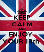 KEEP CALM AND ENJOY  YOUR 18th  - Personalised Poster A4 size