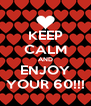 KEEP CALM AND ENJOY YOUR 60!!! - Personalised Poster A4 size