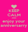 KEEP CALM AND enjoy your anniversarry - Personalised Poster A4 size