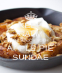 KEEP CALM AND ENJOY YOUR APPLE PIE SUNDAE - Personalised Poster A4 size