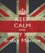 KEEP CALM AND enjoy your b-day Montse - Personalised Poster A4 size