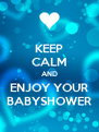 KEEP CALM AND ENJOY YOUR BABYSHOWER - Personalised Poster A4 size
