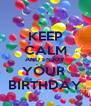 KEEP CALM AND ENJOY YOUR  BIRTHDAY - Personalised Poster A4 size