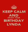 KEEP CALM AND ENJOY YOUR BIRTHDAY LYNDA - Personalised Poster A4 size