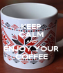 KEEP CALM AND ENJOY YOUR COFFEE - Personalised Poster A4 size
