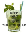 KEEP CALM AND ENJOY YOUR MOJITO! - Personalised Poster A4 size