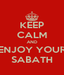 KEEP CALM AND ENJOY YOUR SABATH - Personalised Poster A4 size