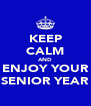 KEEP CALM AND ENJOY YOUR SENIOR YEAR - Personalised Poster A4 size